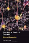 The Neural Basis of Free Will by Peter Tse