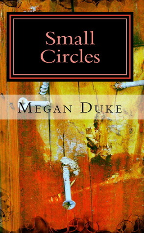 Small Circles by Megan Duke