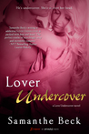 Lover Undercover by Samanthe Beck