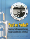 Past or Portal?: Enhancing Undergraduate Learning Through Special Collections and Archives
