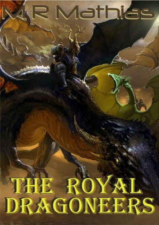 The Royal Dragoneers by M.R. Mathias