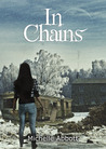 In Chains by Michelle  Abbott