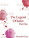 The Legend of Juliet by Alexandra Lanc