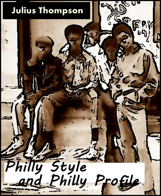 Philly Style and Philly Profile by Julius Thompson