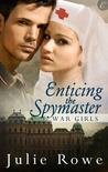 Enticing the Spymaster (War Girls, #2)