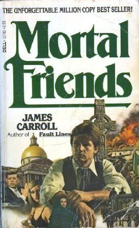 Mortal Friends by James Carroll