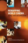 Remapping World Cinema: Identity, Culture and Politics in Film
