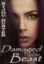 Damaged and the Beast (Dama...