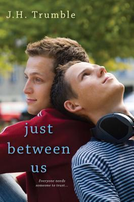 Just Between Us by J.H. Trumble