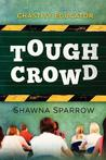 Tough Crowd by Shawna Sparrow