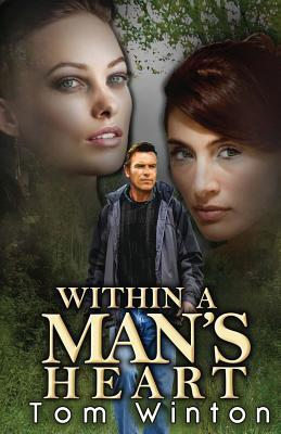 Within a Man's Heart by Tom Winton