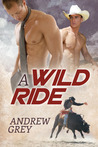 A Wild Ride by Andrew  Grey