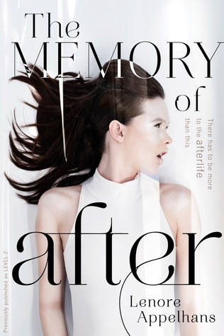 The Memory of After (The Memory Chronicles, #1) by Lenore Appelhans