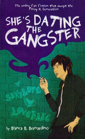 She's Dating the Gangster by Bianca B. Bernardino - Reviews