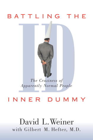 Battling the Inner Dummy by David L. Weiner
