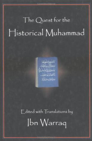 The Quest for the Historical Muhammad by Ibn Warraq