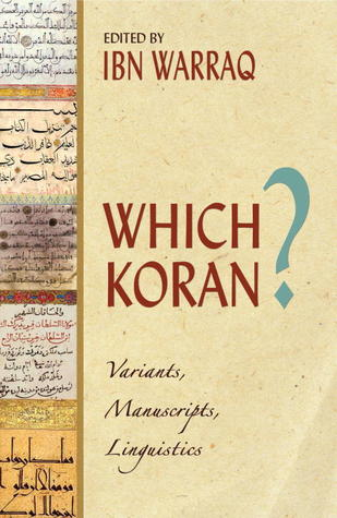 Which Koran?: Variants, Manuscripts, And The Influence Of Pre Islamic Poetry