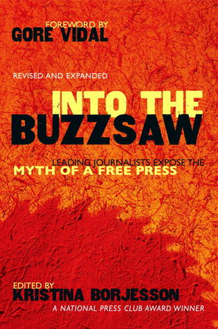 Into The Buzzsaw by Kristina  Borjesson