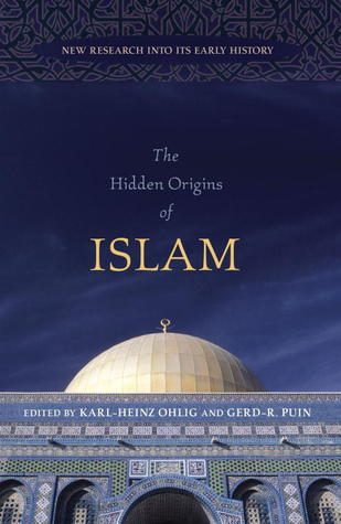 The Hidden Origins of Islam by Karl-Heinz Phlig