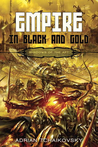 Empire in Black and Gold (Shadows of the Apt) - Adrian Tchaikovsky