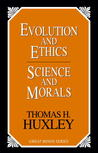 Evolution and Ethics Science and Morals