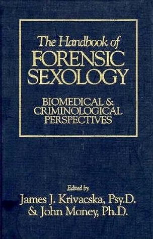 The Handbook of Forensic Sexology by James J. Krivacska