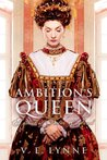 Ambition's Queen by V.E. Lynne