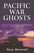 Pacific War Ghosts by Tony Maxwell