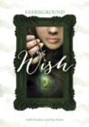 Wish (Faerieground Trilogy, #1)