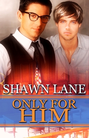 Only For Him by Shawn Lane