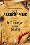 Il richiamo delle spade (The First Law, #1)