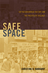 Safe Space by Christina B. Hanhardt