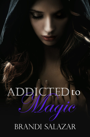 Addicted to Magic (Addicted, #1)