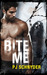 Bite Me by P.J. Schnyder