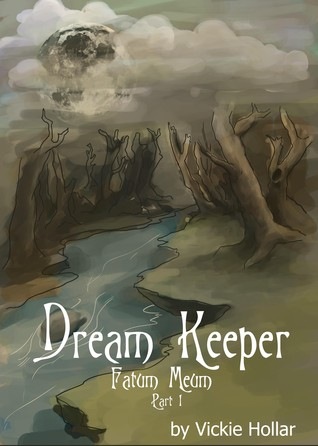 Dream Keeper - Part I - Fatum Meum