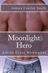 Moonlight Hero (Ashton Grove Werewolves, #2)