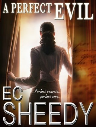 A Perfect Evil by E.C. Sheedy
