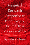 Historical Research Companion to Everything of Interest to a ... by Melissa   Johnson