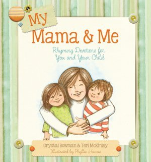 My Mama and Me: Rhyming Devotions for You and Your Child