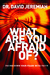 What Are You Afraid Of? HB