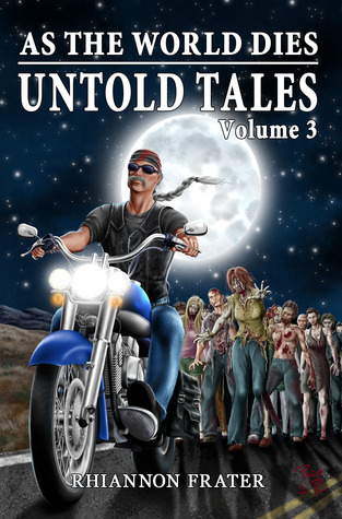 As The World Dies Untold Tales Volume 3 by Rhiannon Frater