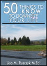 50 things to know to Downsize Your Life by Lisa Marie Rusczyk