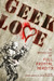 Geek Love: An Anthology of ...