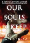 Our Souls to Keep by Gary A. Caruso