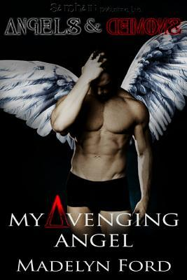 My Avenging Angel by Madelyn Ford