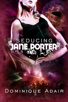 Seducing Jane Porter by Dominique Adair