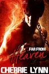 Far From Heaven (Sweet Disgrace, #2)