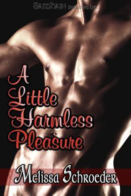 A Little Harmless Pleasure by Melissa Schroeder