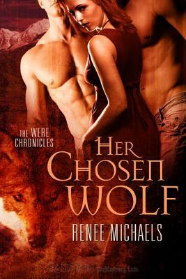 Her Chosen Wolf by Renee Michaels