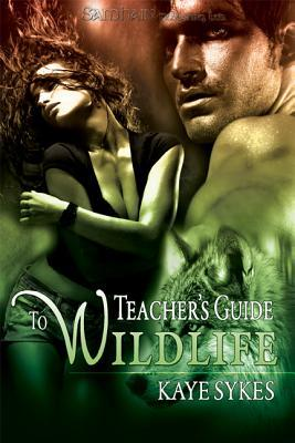Teacher's Guide to Wildlife by Kaye Sykes